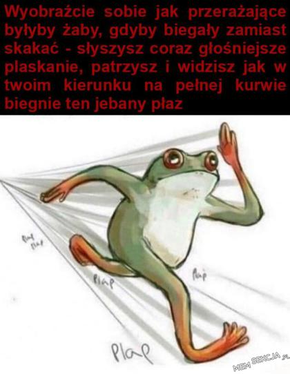 Wyobraźcie sobie jak przerażające byłyby biegające żaby