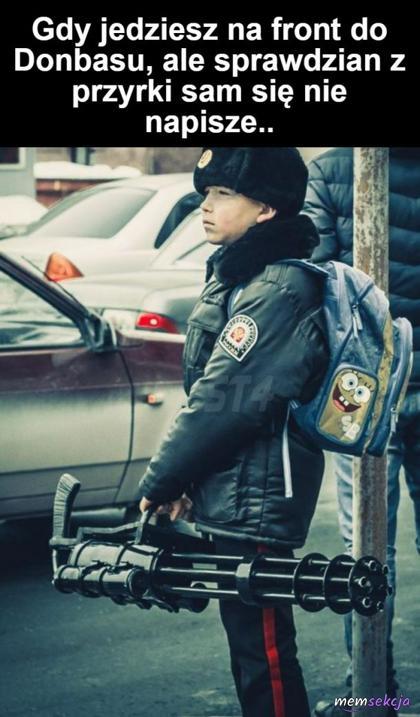 Gdy jedziesz na front do Donbasu ale masz też sprawdzian z przyrki