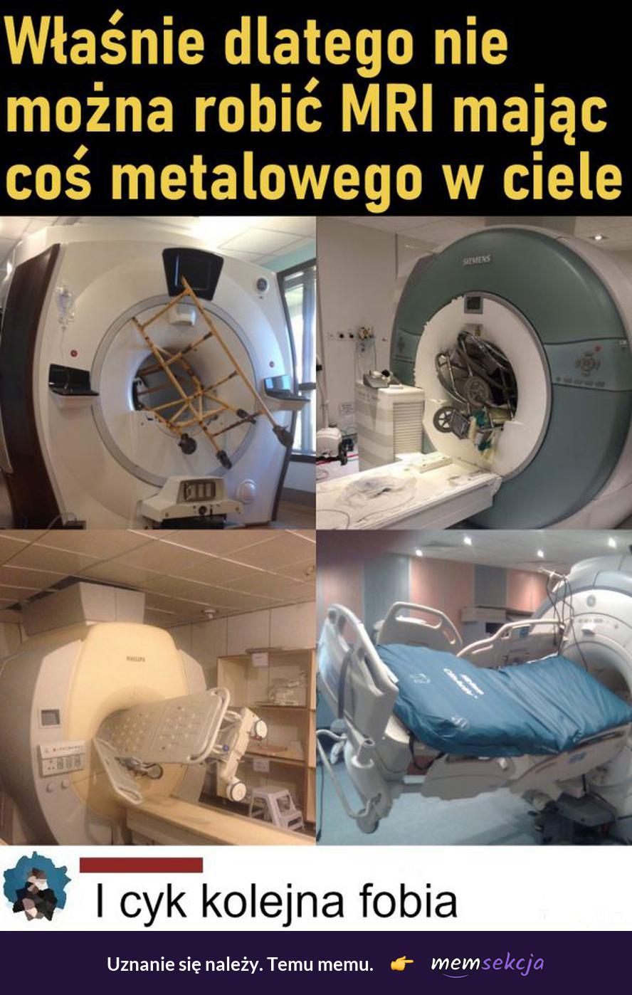 MRI vs metalowe rzeczy. Śmieszne. Fobia