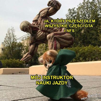 Ja, nauczony na grach kierowca i mój instruktor