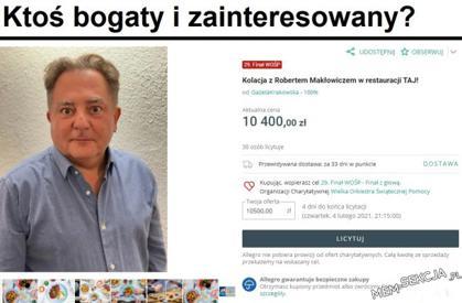 Ktoś bogaty i zainteresowany kolacją z Robertem Makłowiczem?. Robert Makłowicz. Wośp. Makłowicz. Robert