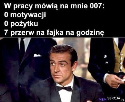 W pracy mówią na mnie 007