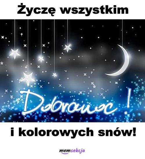 Życzę wszystkim dobranoc i kolorowych snów. Memy. Wesołe  Memy  Na  Dobranoc. Miłego  Wieczoru