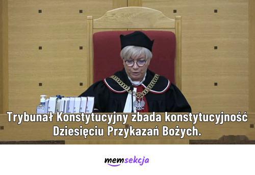 Konstytucyjność Dziesięciu Przykazań. Śmieszne. Trybunał  Konstytucyjny