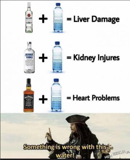 Z tą wodą coś jest nie tak. Śmieszne. Alkohol. Jack  Sparrow  Mem
