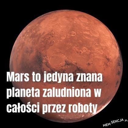 Mars to jedyna znana planeta zamieszkała w całości przez roboty