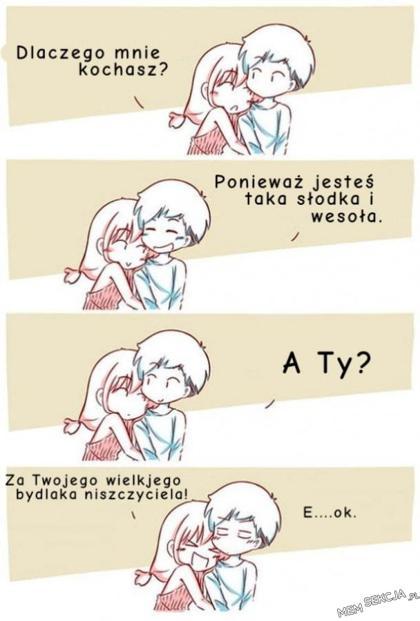 Dlaczego mnie kochasz?