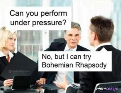 Can you perform Under Pressure ?