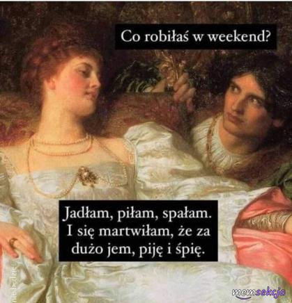Co robiłaś w weekend?