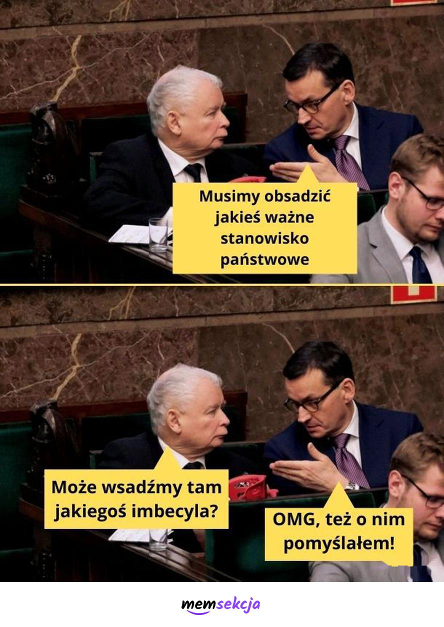 Imbecyl na ważnym stanowisku. Memy. Imbecyl. Jarosław  Kaczyński. Mateusz  Morawiecki