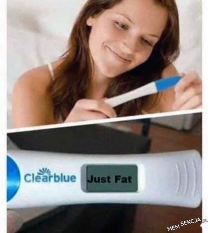 Jednak to nie ciążą, jesteś zwyczajnie gruba