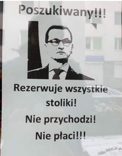 Mateusz Morawiecki jest poszukiwany przez restauratorów. Memy polityczne. Mateusz  Morawiecki. Obostrzenia. Obostrzenia  Memy. Zabawne. Poszukiwany