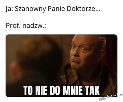 Szanowny Panie Doktorze Profesorze