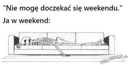 Nie mogę doczekać się weekendu
