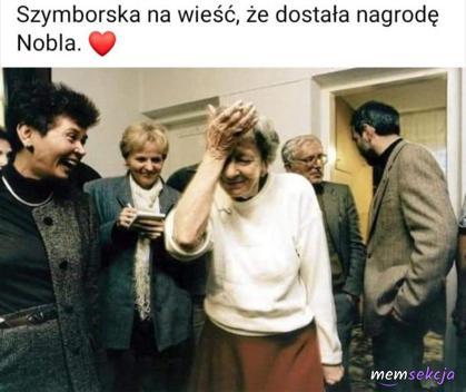 Szymborska na wieść, że dostała nagrodę Nobla