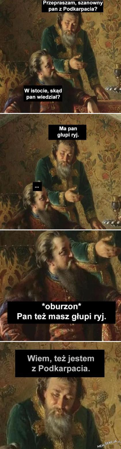 Przepraszam, szanowny pan z Podkarpacia?