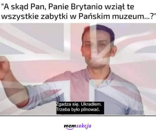 Skąd Pan, Panie Brytanie wziął te zabytki?. Memy. Wielka  Brytania. Kradzież. Scifun