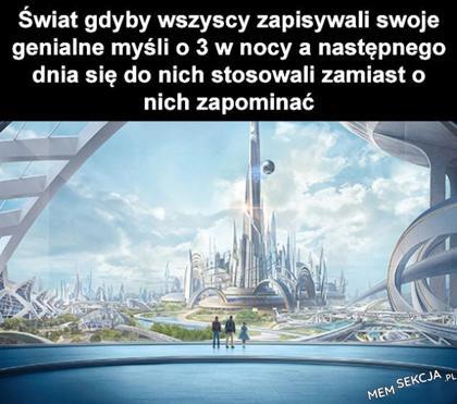 świat byłby niesamowity