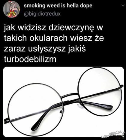 Dziewczyny w takich okularach mówią debilne rzeczy