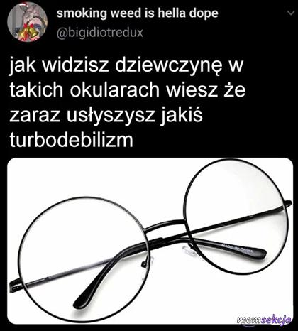Te okulary zwiastują debilizm