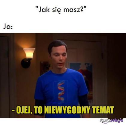 Jak się masz? To niewygodny temat. Memy. Sheldon  Cooper