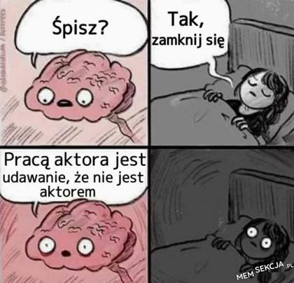 Mózg za każdym razem kiedy próbuję zasnąć
