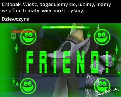Friend!