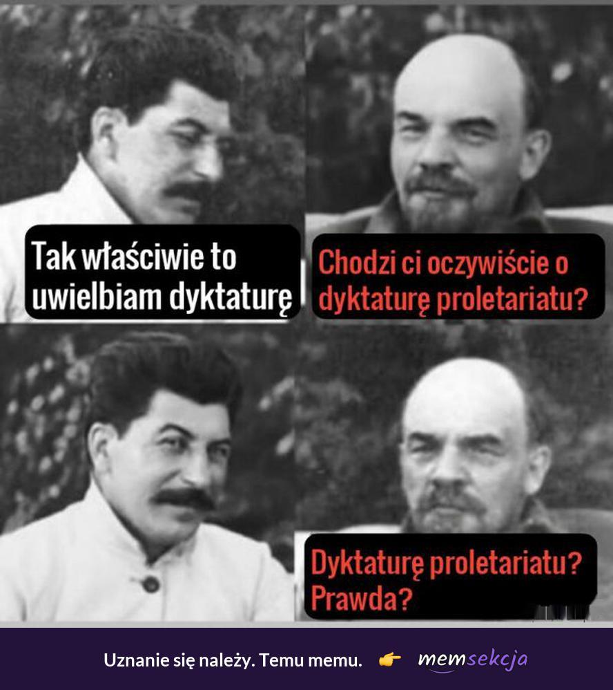 Stalin uwielbia dyktaturę. Memy. Dyktatura. Stalin. Lenin