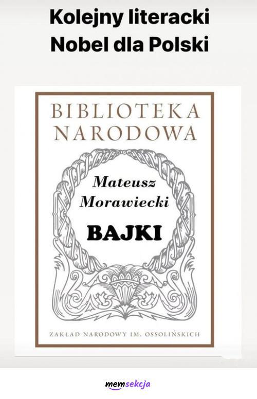 Literacki Nobel dla Polski. Morawiecki - Bajki. Śmieszne. Mateusz  Morawiecki